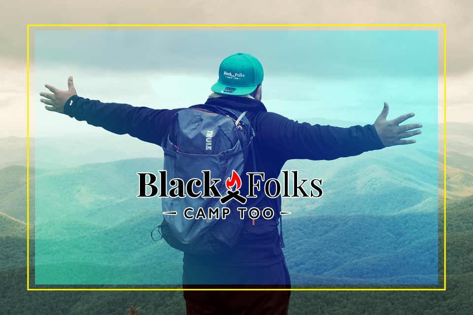 Black Folks Camp Too | Camping Health Benefits